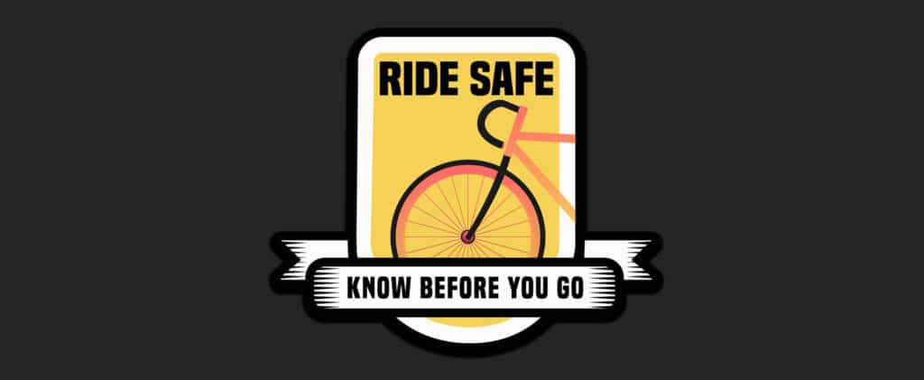 Ride Safe: Know Before You Go